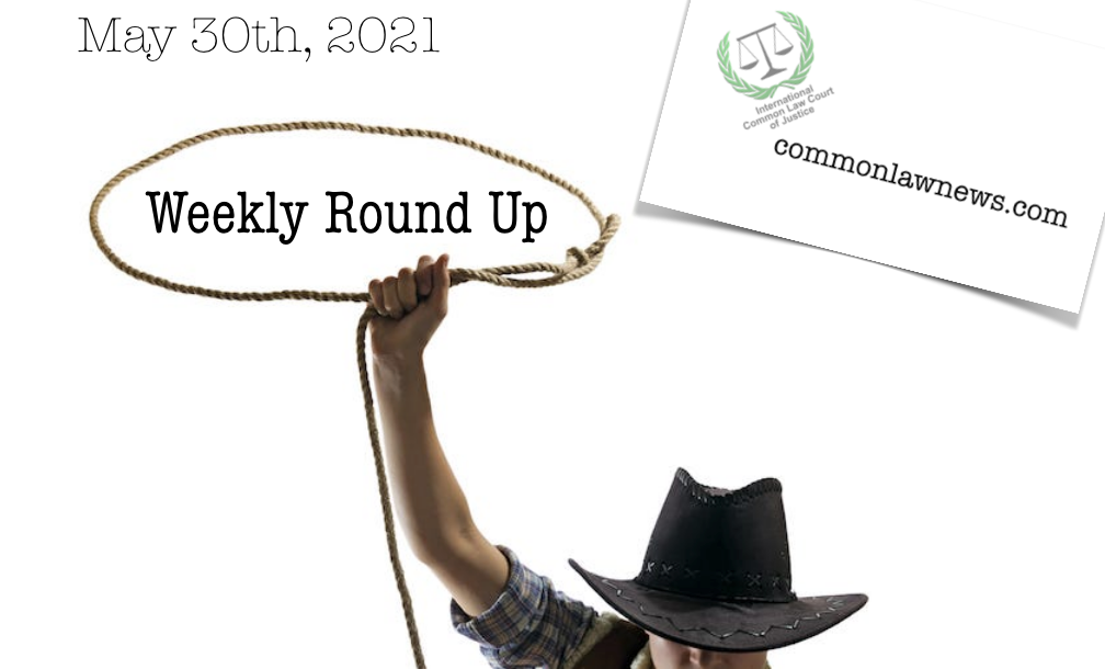 """Common Law News Round Up – May 30th, 2021: """"We Are Going To Stand Up Against The Existing State System: The Courts And The Police."""""""